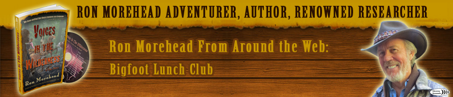 Ron Morehead from Around the Web: Bigfoot Lunch Club