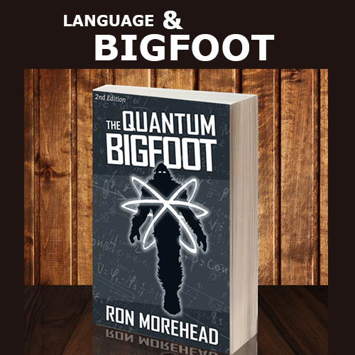 Ron_Morehead_quantum_bigfoot_Language and Bigfoot-1