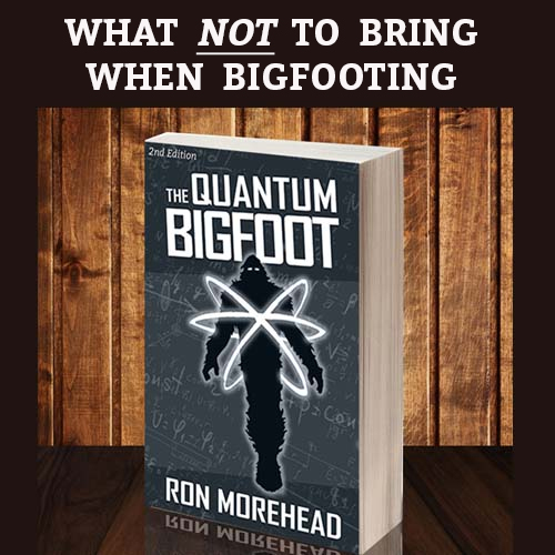 The Quantum Bigfoot Book by Ron Morehead