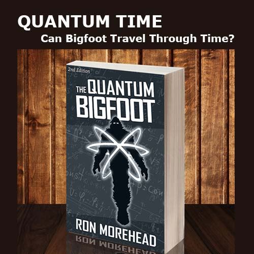 Ron_Morehead_quantum_bigfoot_Quantum Time